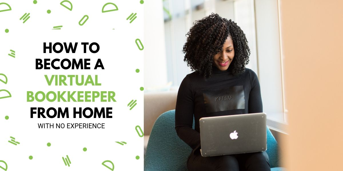 How To Become A Bookkeeper From Home [Even With No Experience]