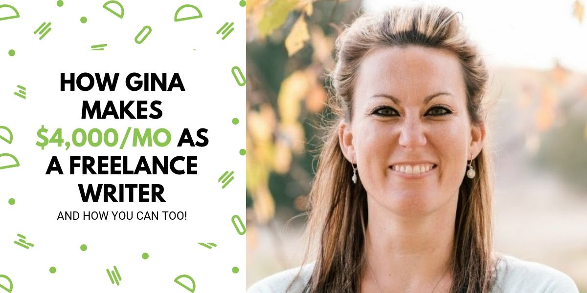 How Gina Makes A Full-Time Income As A Freelance Writer [+ How You Can Too]