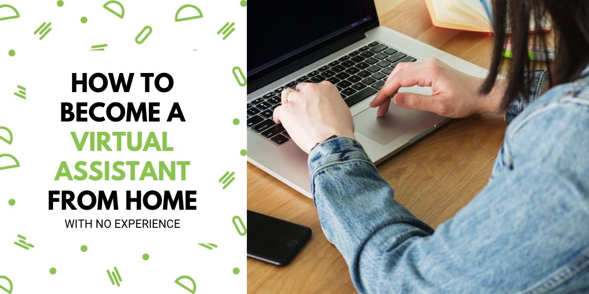 How To Become A Virtual Assistant With No Experience [Ultimate Guide]