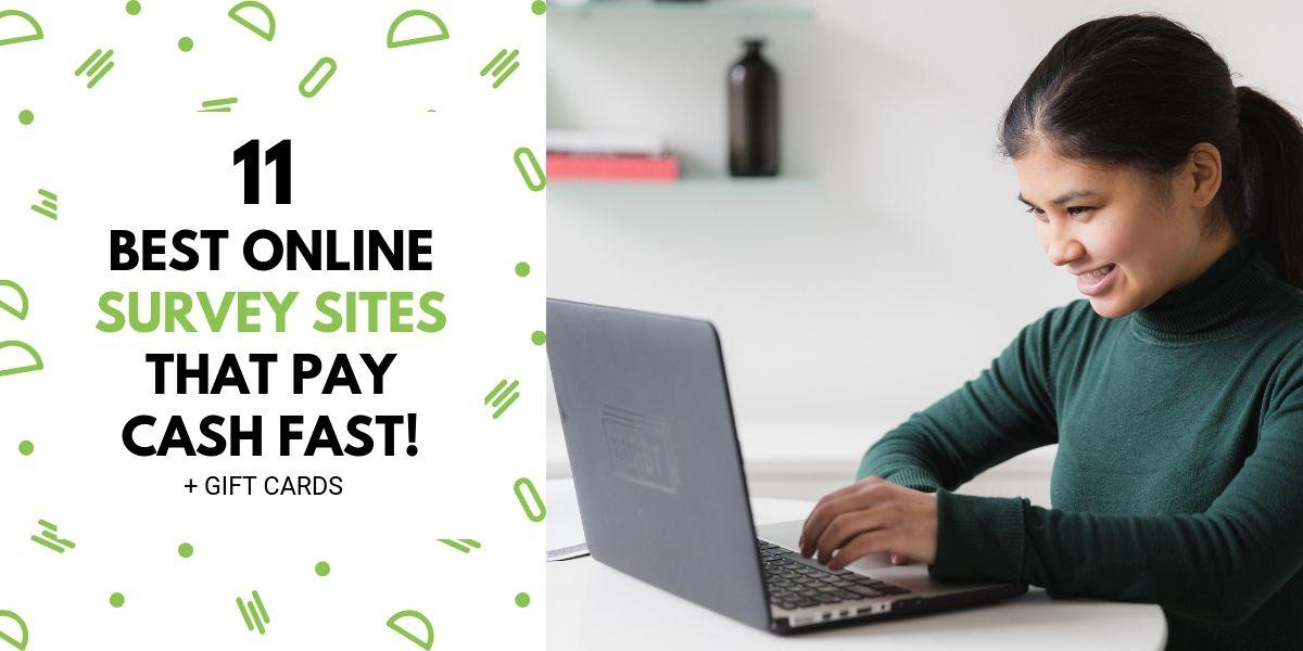 11 Best Online Survey Sites That Pay Cash Fast