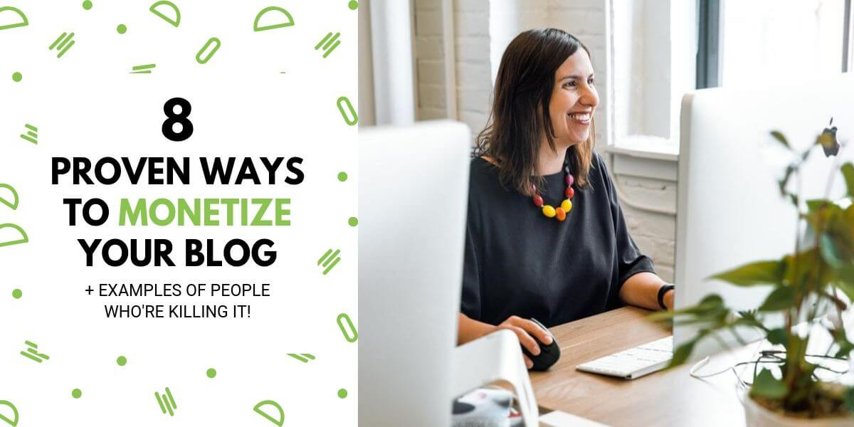 8 Proven Ways To Make Money With Your Blog