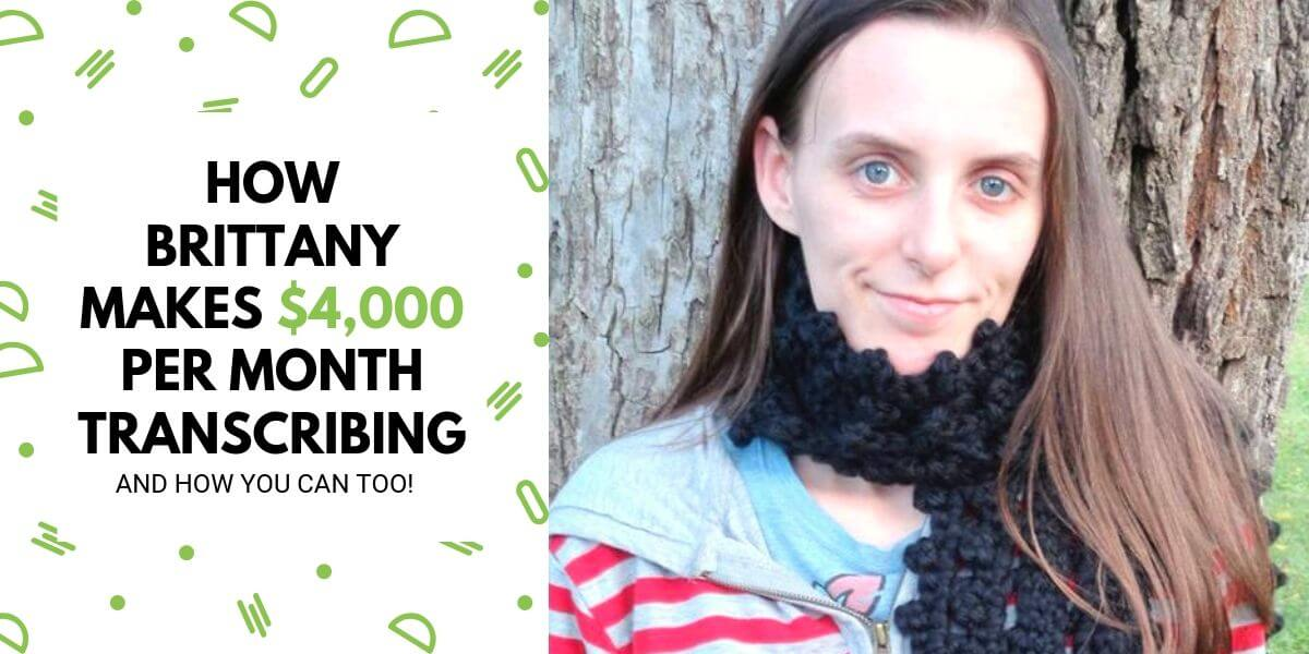 How Brittany Makes $4,000 Per Month Transcribing From Home