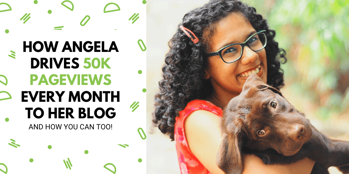 How Angela Drives 50K Pageviews Every Month To Her Blog