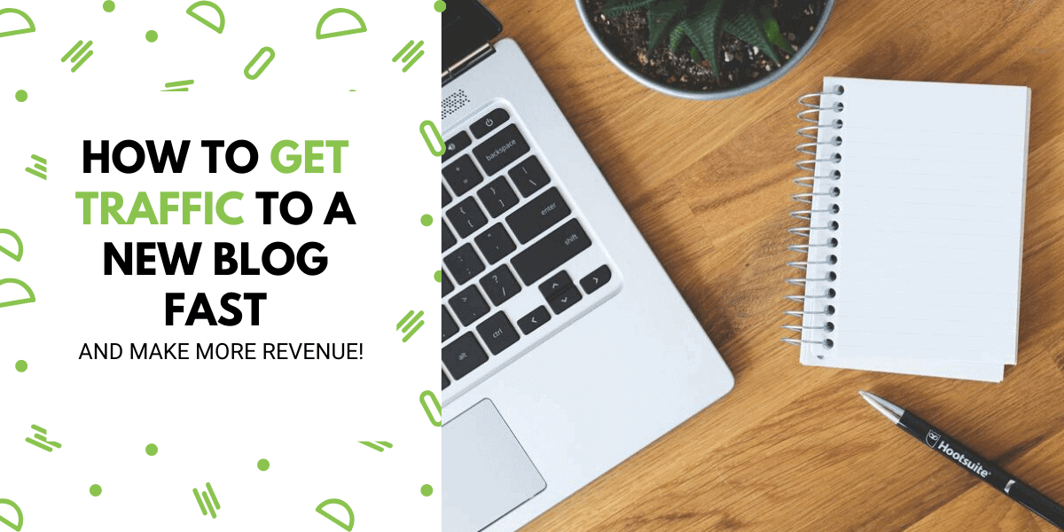 How To Get Traffic To A New Blog And Make More Money