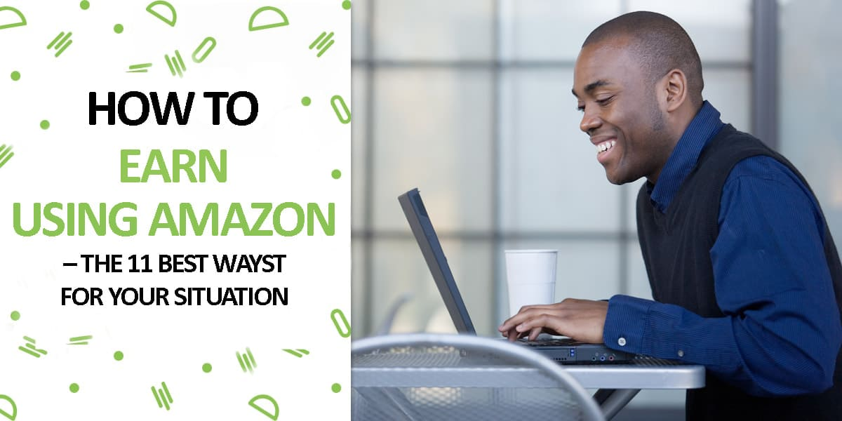How to Earn Money With Amazon – Ideas And Tactics