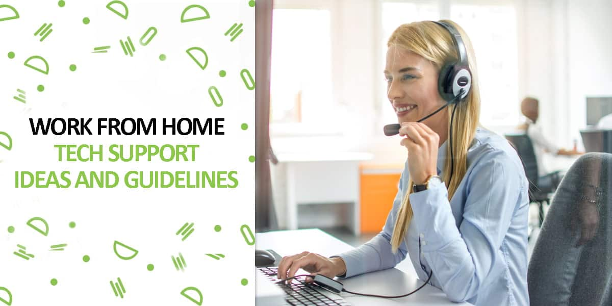 Work From Home Tech Support Ideas and Guidelines